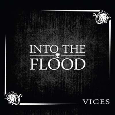 Into The Flood - Vices - Alternative Press