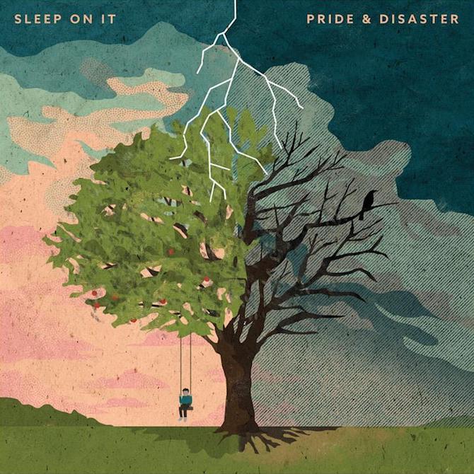 sleep on it pride & disaster