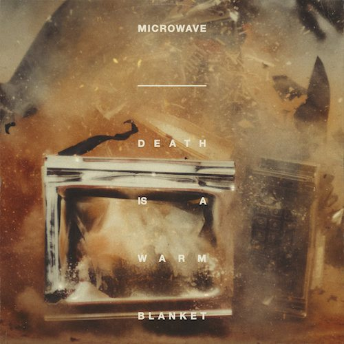 microwave death is a warm blanket best albums 2019