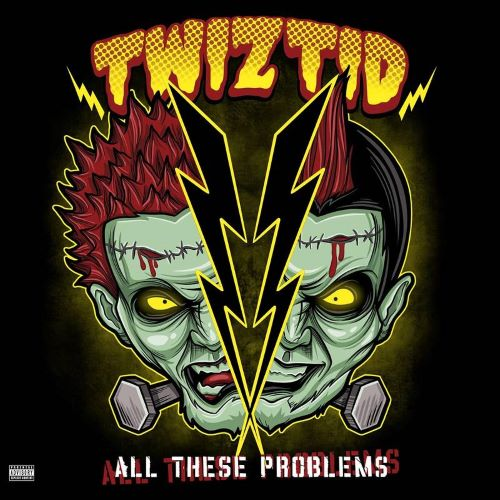 TWIZTID- ALL THESE PROBLEMS