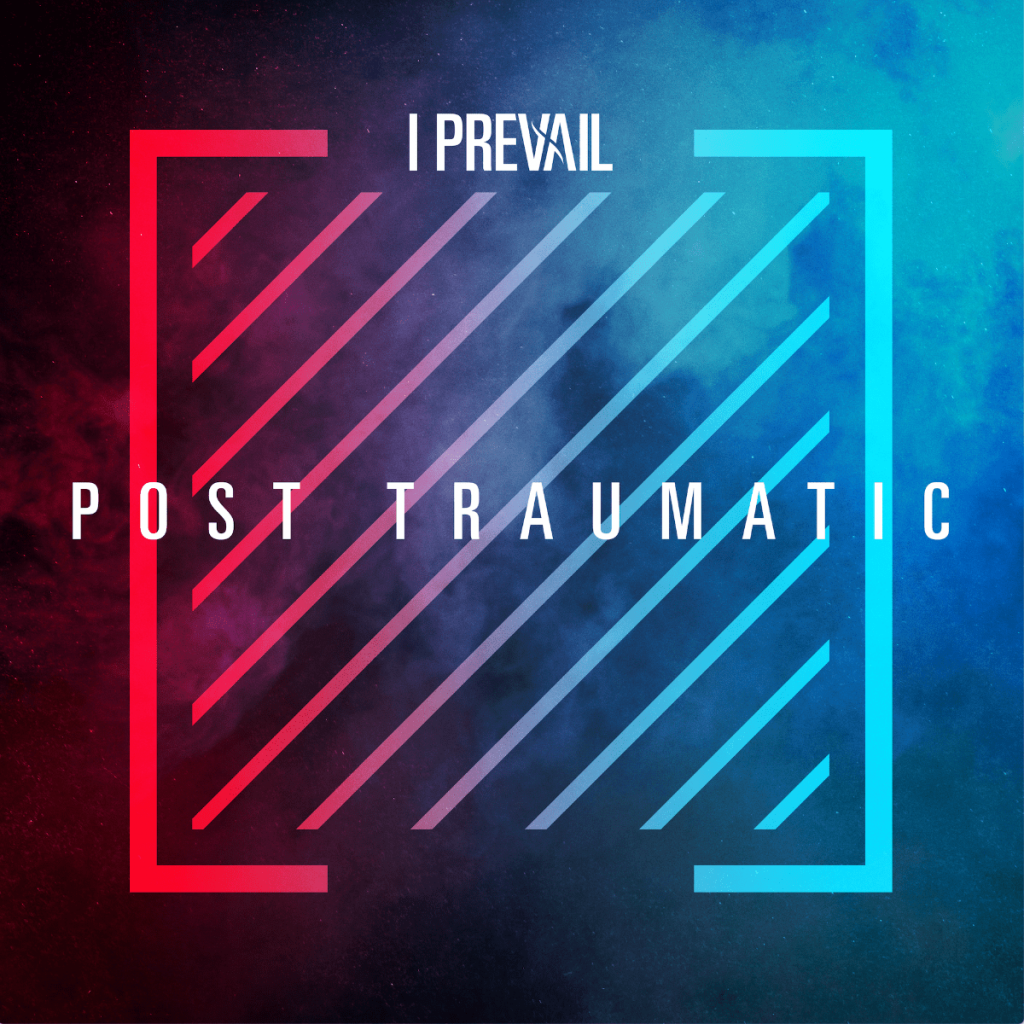 post traumatic i prevail